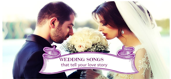 Wedding Songs That Tell Your Love Story